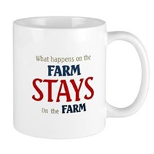 What happens on the farm stays on the farm Mugs