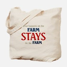 What happens on the farm stays on the farm Tote Ba