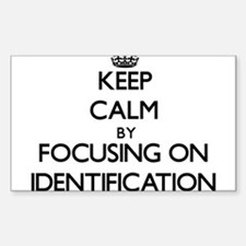 Keep Calm by focusing on Identification Decal