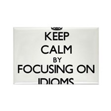 Keep Calm by focusing on Idioms Magnets