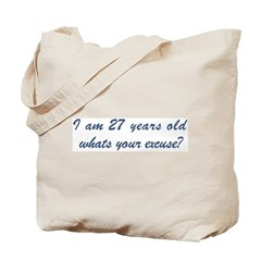 What is your excuse: 27 Tote Bag