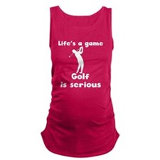 Golf Is Serious Maternity Tank Top