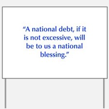 A national debt if it is not excessive will be to