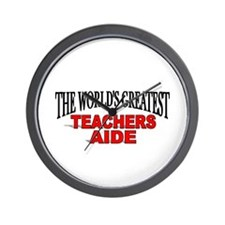 """The World's Greatest Teachers Aide"" Wall Clock"