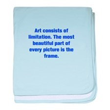 Art consists of limitation The most beautiful part