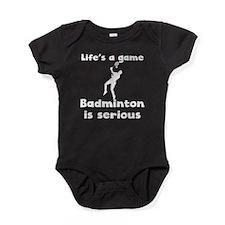Badminton Is Serious Baby Bodysuit