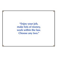 Enjoy your job make lots of money work within the