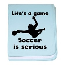Soccer Is Serious baby blanket