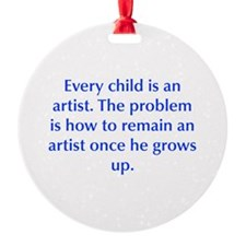 Every child is an artist The problem is how to rem