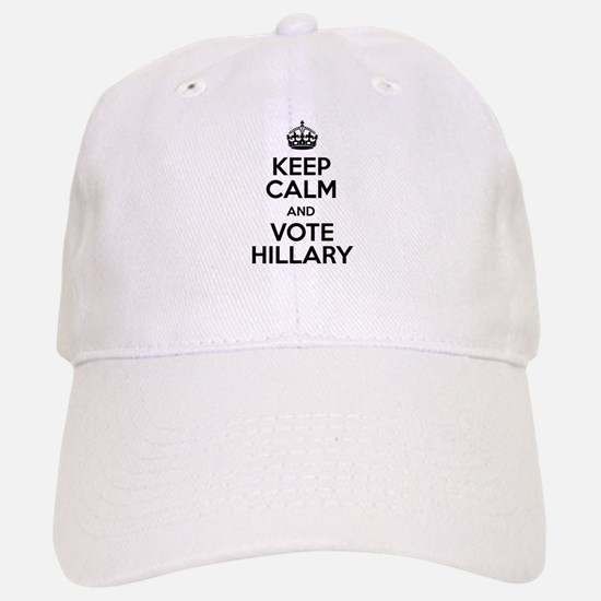 Keep Calm And Vote Hillary Baseball Baseball Baseball Cap