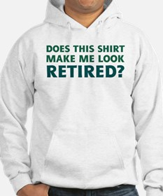 Do I Look Retired? Hoodie