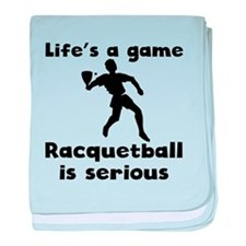 Racquetball Is Serious baby blanket