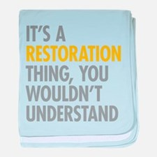 Its A Restoration Thing baby blanket