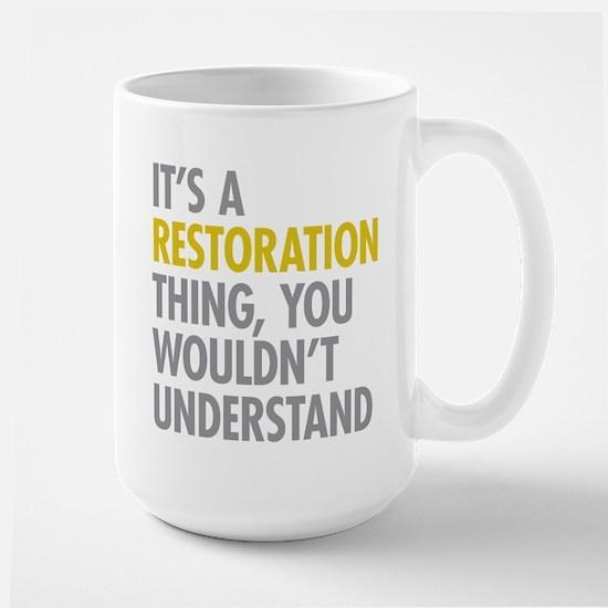 Its A Restoration Thing Large Mug