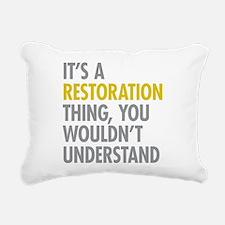 Its A Restoration Thing Rectangular Canvas Pillow