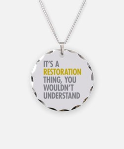 Its A Restoration Thing Necklace
