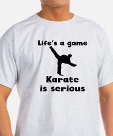 Karate Is Serious T-Shirt