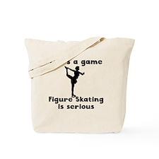 Figure Skating Is Serious Tote Bag