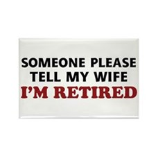 Tell My Wife I'm Retire Rectangle Magnet (10 pack)