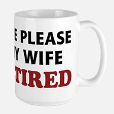 Tell My Wife I'm Retired Large Mug