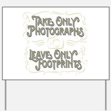 Take Only Photographs Yard Sign