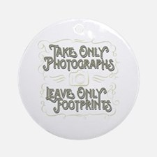 Take Only Photographs Ornament (Round)