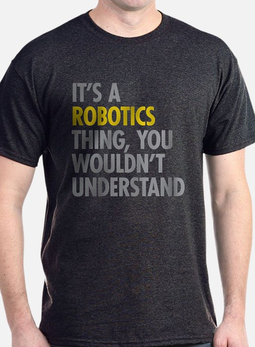Its A Robotics Thing T-Shirt