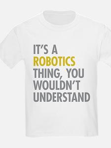 Its A Robotics Thing T-Shirt