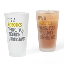 Its A Robotics Thing Drinking Glass
