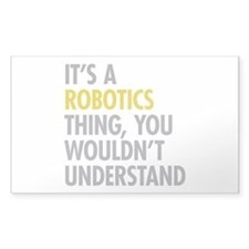 Its A Robotics Thing Decal
