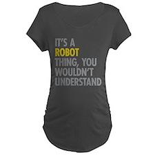 Its A Robot Thing T-Shirt