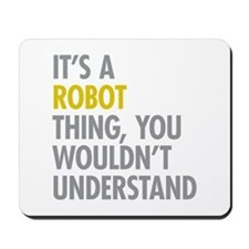 Its A Robot Thing Mousepad