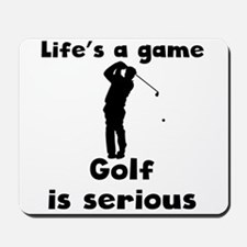 Golf Is Serious Mousepad