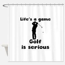 Golf Is Serious Shower Curtain