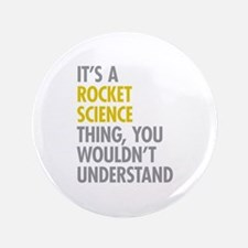 """Rocket Science Thing 3.5"""" Button"""