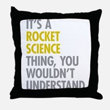 Rocket Science Thing Throw Pillow