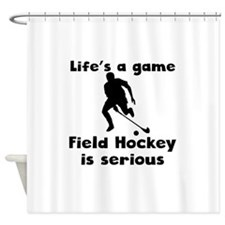 Field Hockey Is Serious Shower Curtain