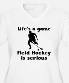 Field Hockey Is Serious Plus Size T-Shirt