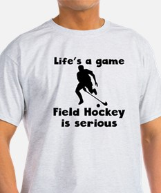 Field Hockey Is Serious T-Shirt