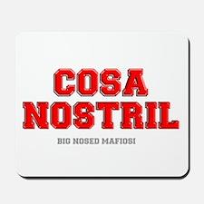 COSA NOSTRIL Mousepad