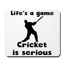 Cricket Is Serious Mousepad