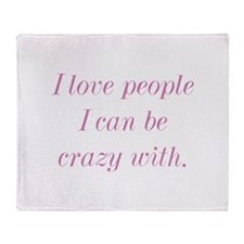 I Love People I Can Be Crazy With Stadium Blanket