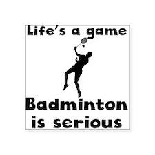Badminton Is Serious Sticker
