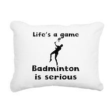 Badminton Is Serious Rectangular Canvas Pillow