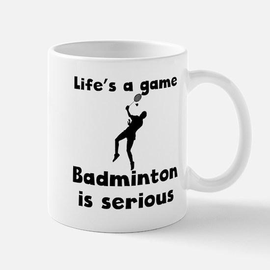 Badminton Is Serious Mugs