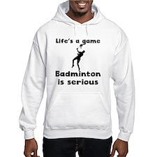 Badminton Is Serious Hoodie
