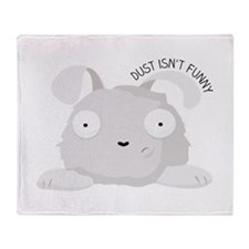 Dust Isnt Funny Throw Blanket
