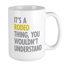 Its A Rodeo Thing Mug