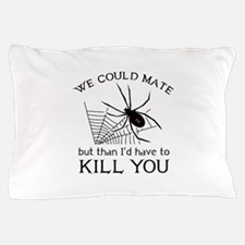 We Could Mate Pillow Case