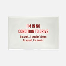 I'm In No Condition To Drive Rectangle Magnet